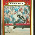 WORLD SERIES GAME 6 PITTSBURGH PIRATES BALTIMORE ORIOLES 1972 TOPPS # 228 VG