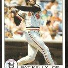 BALTIMORE ORIOLES PAT KELLY 1979 TOPPS # 188 EX/EM