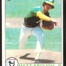 OAKLAND ATHLETICS MATT KEOUGH 1979 TOPPS # 554 EX