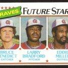 Atlanta Braves Future Stars Bruce Benedict Larry Bradford Ed Miller 1980 Topps # 675