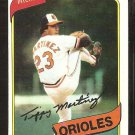 BALTIMORE ORIOLES TIPPY MARTINEZ 1980 TOPPS BASEBALL CARD # 706 EX/NM