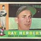 KANSAS CITY ATHLETICS RAY HERBERT 1960 TOPPS # 252 G+