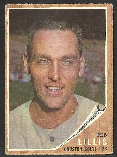 HOUSTON COLTS ASTROS BOB LILLIS 1962 TOPPS # 74 VG