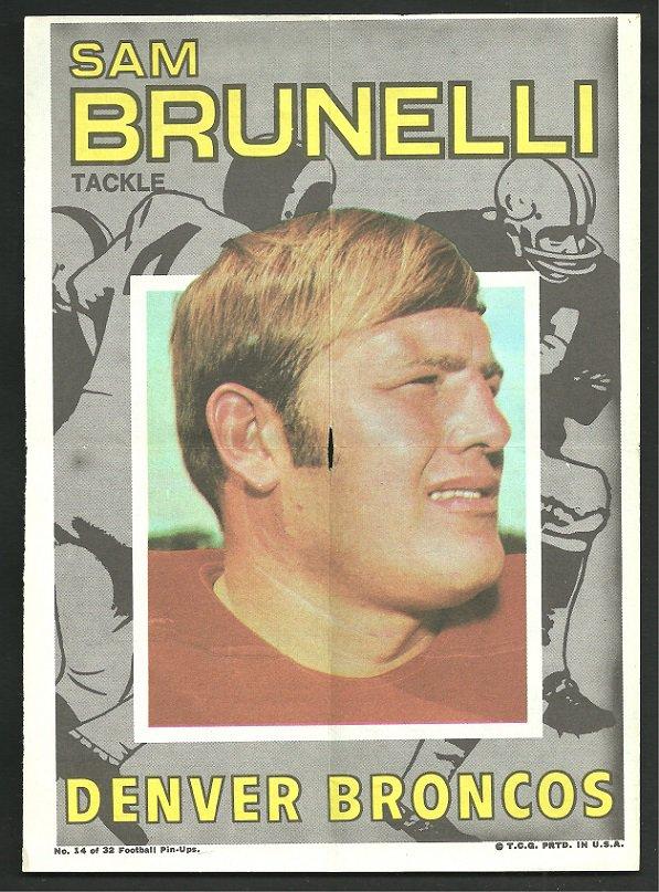 DENVER BRONCOS SAM BRUNELLI 1971 TOPPS PINUP # 14