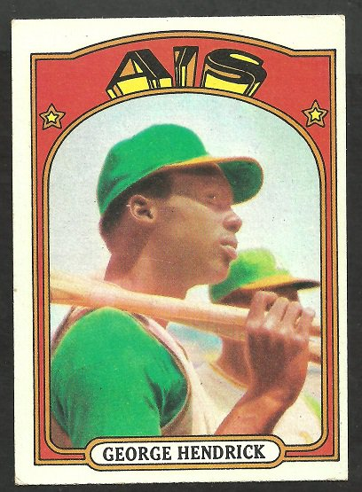 OAKLAND A�s ATHLETICS GEORGE HENDRICK ROOKIE CARD 1972 TOPPS # 406 VG/EX