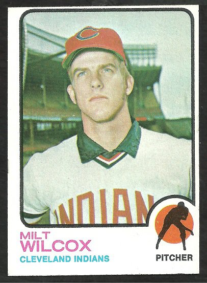 CLEVELAND INDIANS MILT WILCOX 1973 TOPPS # 134