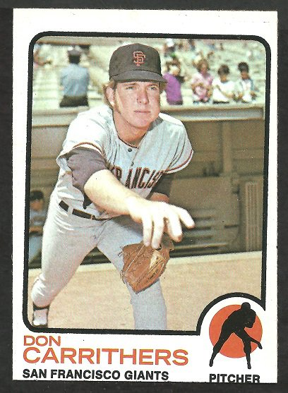 SAN FRANCISCO GIANTS DON CARRITHERS 1973 TOPPS # 651