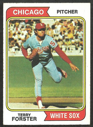 CHICAGO WHITE SOX TERRY FORSTER 1974 TOPPS # 310 VG/EX