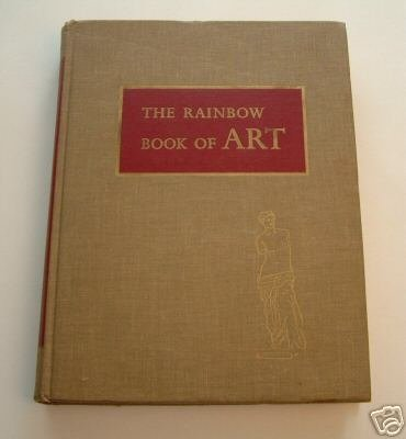 THE RAINBOW BOOK OF ART by Thomas Craven 1956