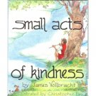 Small Acts of Kindness, James Vollbracht, Picture Book Morals