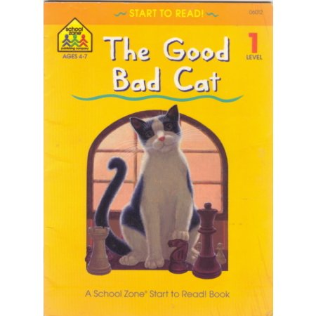 Good Bad Cat, Reader Preschool-Grade K School Zone Book Children