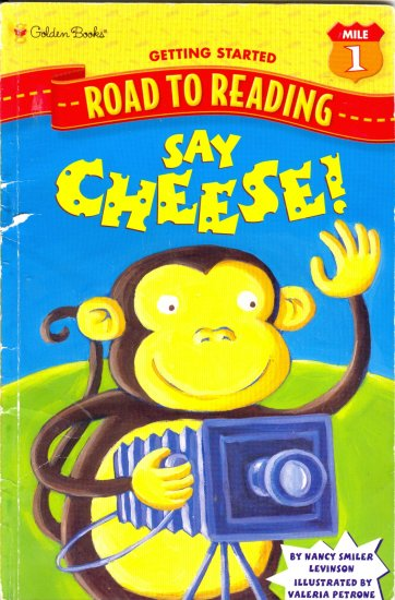 Say Cheese! by Nancy SMiler Levinson, Reading Reader Book, Mile 1 Grades Pre-K through K