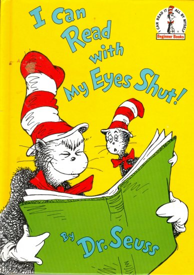 I Can Read with My Eyes Shut, by Dr. Seus, Reader Reading, Children Grades K to 2 or 3