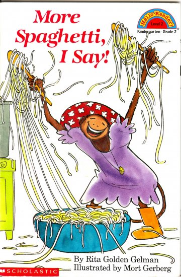 More Spaghetti, I Say! Reader Reading, Children K to Grade 2