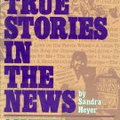 True Stories in the News, Sandra Heyer, Beginner High Interest Reader ESL Special Needs