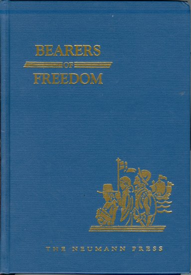 Bearers of Freedom Neumann Press, Land of Our Lady Series, Sr. M. Veronica, History Text