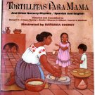 Tortillitas Para Mama, Margot Griego, Spanish English Nursery Rhymes Children Softcover