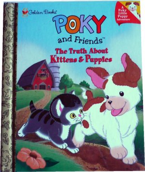 Poky and Friend Truth About Kittens & Puppies, Golden Books, Hardcover Children Picture