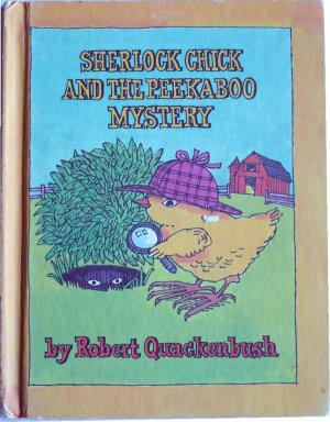 Sherlock Chick and the Peekaboo Mystery, By Robert Quackenbush, hardcover reader