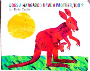 Does a Kangaroo Have a Mother, Too?, by Eric Carle, Picture Book, Softcover