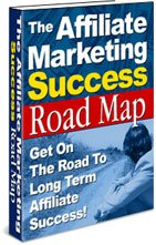 Affiliate Marketing Success Road Map