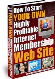 Start Your Own Internet Membership Website.