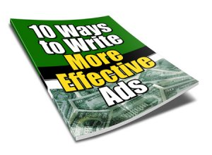 10 Ways To Write More Effective Ads