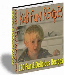 120 Easy And Fun Kids Recipes