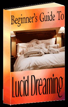 Beginners Guide To Lucid Dreaming