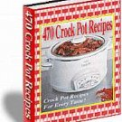 470 Crock Pot Recipes EBOOK Free Shipping 245 PGS