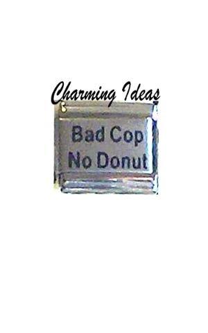 BAD COP - NO DONUTS Police Deputy Italian Laser Charm Link   S37L