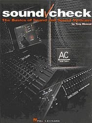 Sound Check - The Basics of Sound & Sound Systems Book