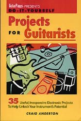 Do-It-Yourself Projects For Guitarists Book