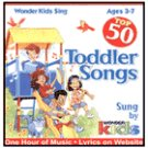 Top 50 Toddler Songs CD $5.99 now $5.00 thur 3/1/2009