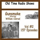 OLD TIME RADIO SHOWS   * GUNSMOKE VOL #2  OTR
