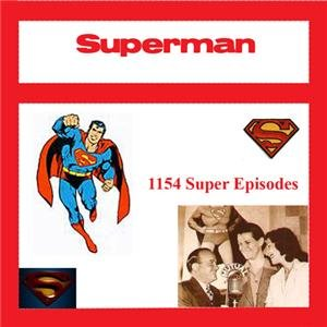 OLD TIME RADIO SHOWS    SUPERMAN 1154 EPISODES  OTR