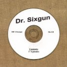 OLD TIME RADIO SHOWS  DR SIXGUN  17 EPISODES OTR