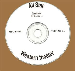 OLD TIME RADIO SHOWS  ALL STAR WESTERN THEATER  84 EPISODES  OTR