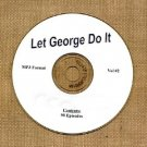 OLD TIME RADIO OTR  LET GEORGE DO IT VOL #2 90 EPISODES