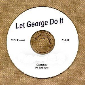 OLD TIME RADIO OTR  LET GEORGE DO IT VOL #1 90 EPISODES