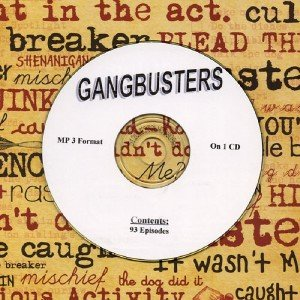 OLD TIME RADIO OTR   GANGBUSTERS  93 EPISODES