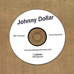OLD TIME RADIO  OTR  YOURS TRULY JOHNNY DOLLAR VOL # 3