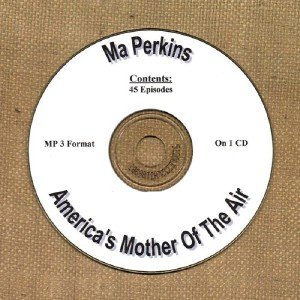 OLD TIME RADIO OTR   MA PERKINS  45 EPISODES