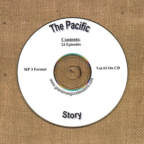 OLD TIME RADIO OTR  THE PACIFIC STORY VOL #3 24  EPISODES