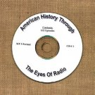 OTR AMERICAN HISTORY THROUGH THE EYE OF RADIO 132  EPISODES  CD# 1
