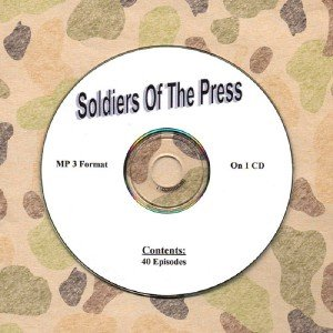 OLD TIME RADIO OTR  SOLDIERS OF THE PRESS  40 EPISODES