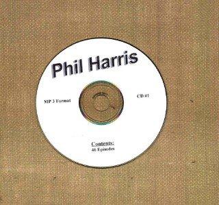 OLD TIME RADIO OTR  PHIL HARRIS SHOW  CD #1  46 EPISODES