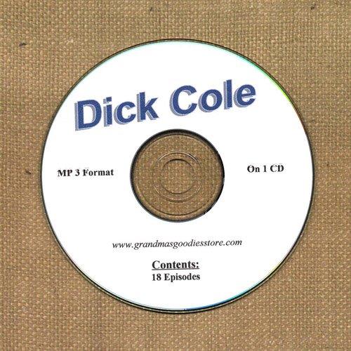 OLD TIME RADIO OTR    DICK COLE  18  EPISODES