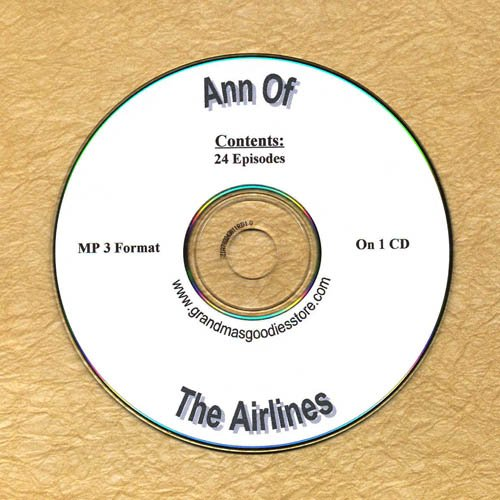 OLD TIME RADIO OTR  ANN OF THE AIRLINES 24  EPISODES  ON CD