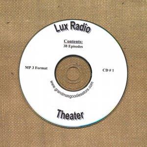 OLD TIME RADIO OTR   LUX RADIO THEATER  CD # 1  38  EPISODES  ON CD